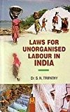 Laws for Unorganised Labour in India