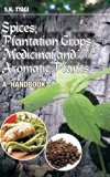 Spices, Plantation Crops, Medicinal and Aromatic Plants: A Handbook