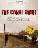 The Canal Drive: The 99th Infantry Battalion and the Liberation of Belgian Limburg, Septembe...