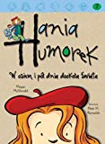 Hania Humorek W osiem i pol dnia dookola swiata (Polish Edition)
