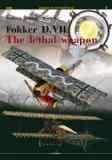 Fokker D.VII: The Lethal Weapon (Legends of Aviation in 3d)