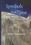 Symbols Through Time Interpreting The Rock Art Of Central Asia