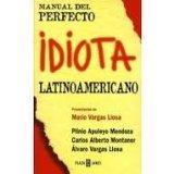El Manual del Perfecto Idiota Latinoamericano