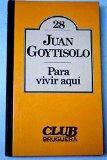 Para vivir aqui (CLUB Bruguera. Coleccion de literatura universal Bruguera) (Spanish Edition)