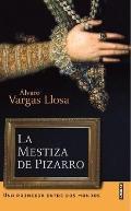 La Mestiza De Pizarro/pizarro's Mestiza Una Mestiza Entre DOS Mundos