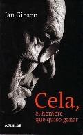 Cela, El Hombre Que Quiso Ganar/cela, the Man Who Wanted to Win El Hombre Que Quiso Ganar