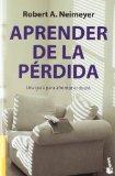 Aprender de la perdida. Una guia para el duelo (Spanish Edition)