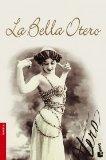 La Bella Otero (Spanish Edition)