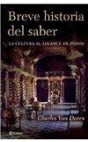 Breve historia del saber/ Brief history of knowledge: La Cultura Al Alcance De Todos/ Cultur...