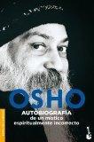 Autobiografia de un mistico espiritualmente incorrecto/ Autobiography of a Spiritually Incor...