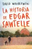 La historia de Edgar Sawtelle (Spanish Edition)