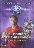 El cdigo del emperador The Emperor's Code 39 Clues (Sanish)) (Spanish Edition)