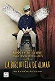 El hogar de Miss Peregrine # 3: La biblioteca de almas (El Hogar De Miss Peregrine Para Nino...