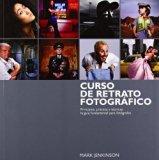 Curso de retrato fotográfico: principios, práctica y técnicas: la guía fundamental para fotó...
