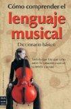 CMO COMPRENDER EL LENGUAJE MUSICAL. Diccionario bsico