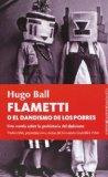 Flametti o el dandismo de los pobres / Flametti or dandyism of the poor: Una Novela Escrita ...