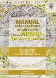 Manual para la historia de los viajes en el mundo antiguo y medieval / Manual for the histor...