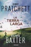 La tierra larga / The long earth (Spanish Edition)