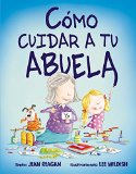 Como cuidar a tu abuela (Spanish Edition)