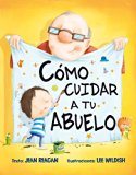 Como cuidar a tu abuelo (Spanish Edition)