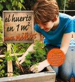 El huerto en 1m2 para niños: Para aprender juntos (Spanish Edition)