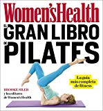 El gran libro de pilates / The Women's Health Big Book of Pilates: La guia mas completa de f...