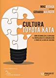 Cultura Toyota kata : cómo desarrollar la capacidad y la mentalidad de su organización a tra...