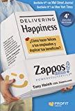 Delivering happiness : ¿cómo hacer felices a tus empleados y duplicar tus beneficios?
