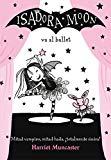 Isadora Moon va al ballet / Isadora Moon Goes to the Ballet (Spanish Edition)
