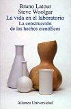 La vida en el laboratorio/ Life in the Laboratory: La Construccion De Los Hechos Cientificos...