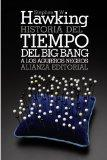 Historia del tiempo / A Brief History of Time: Del big bang a los agujeros negros / From the...