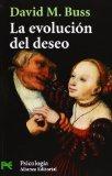 La Evolucion Del Deseo / The Evolution of Desire: Estrategias Del Emparejamiento Humano / St...