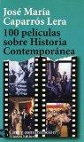 100 peliculas sobre historia contemporanea / 100 Films about Contemporary History (Spanish E...