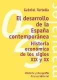 El desarrollo de la Espana contemporanea / The Development of Contemporary Spain: Historia e...