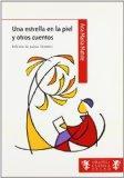 Una estrella en la piel y otros cuentos (Spanish Edition)