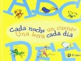 Cada noche un cuento, Una letra cada dia / Each Night One Story, One Letter Each Day: Abcdef...