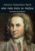 vida para la Musica : Johann Sebastian Bach