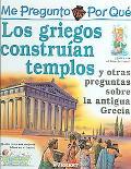 Por Que Los Griegos Construian Templos? I Wonder Why Greeks Built Temples?