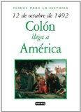 12 De Octubre De 1492/12 October 1492: Colon Llega A America/columbus Reaches The Americas (...