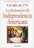 4 De Julio De 1776: La Declaracion De Independencia Americana (Spanish Edition)