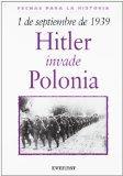 1 De Septiembre De 1939: Hitler Invade Polonia / 1 September 1939: Hitler Invades Poland (Fe...