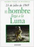 21 De Julio De 1969/21 Of July Of 1969 (Fechas Para la Historia) (Spanish Edition)