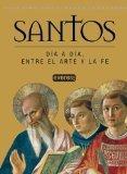 Santos - Dia a Dia Entre El Arte y La Fe (Spanish Edition)