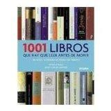 1001 libros que hay que leer antes de morir/ 1001 Books you Must Read Before you Die: Relato...