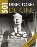 501 directores de cine/ 501 Movie Directors (Spanish Edition)