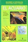 El Acuario, Equipo, Cuidados, Variadedes De Peces/Tropical Fish...As a Hobby (Spanish Edition)