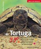 Mi tortuga y yo/Me and My Turtle (Amo a Los Animales) (Spanish Edition)