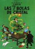 Las aventuras de Tintin 13: Las 7 Bolas De Cristal / the Seven Crystal Balls (Spanish Edition)