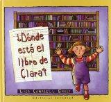 Donde Esta el Libro de Clara? / Stella Louella's Runaway Book (Spanish Edition)