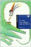 El nino que sonaba con ser heroe / The boy who dreamed of becoming a hero (Spanish Edition)